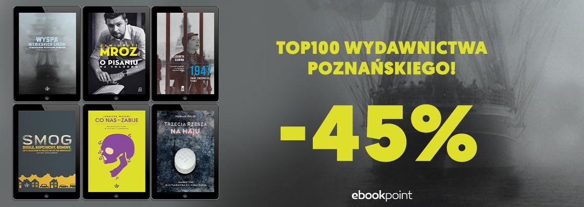 Promocja na ebooki TOP100 Wydawnictwa Poznańskiego / -45%